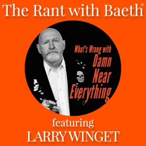 Larry Winget on The Rant with Baeth