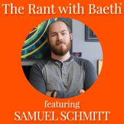 Samuel Schmitt on The Rant with Baeth Davis