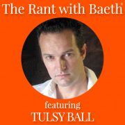 Tulsy Ball on The Rant with Baeth Davis
