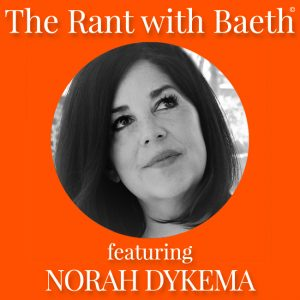 Norah Dykema The Rant with Baeth Davis