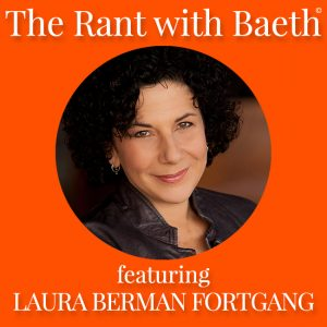 Laura Berman Fortgang on The Rant with Baeth Davis
