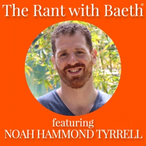 Noah Hammond Tyrrell on The Rant with Baeth Davis
