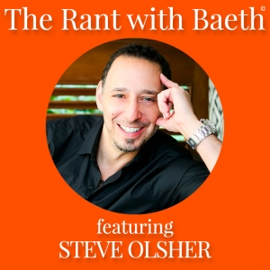 Steve Olsher on The Rant with Baeth Davis