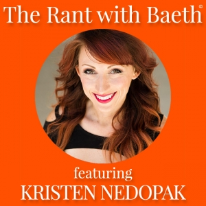 Kristen Nedopak on The Rant with Baeth