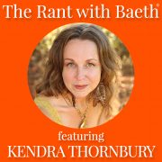 Kendra Thornbury on The Rant with Baeth Davis