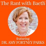Dr. Amy Fortney Parks on The Rant with Baeth Davis