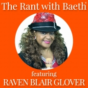 Raven Blair Glover on The Rant with Baeth Davis