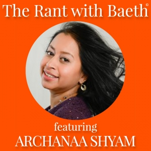 Archanaa Shyam on The Rant with Baeth Davis